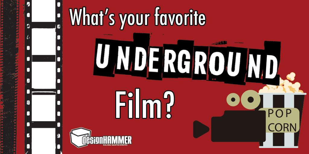 DesignHammers Favorite Underground Movies | DesignHammer